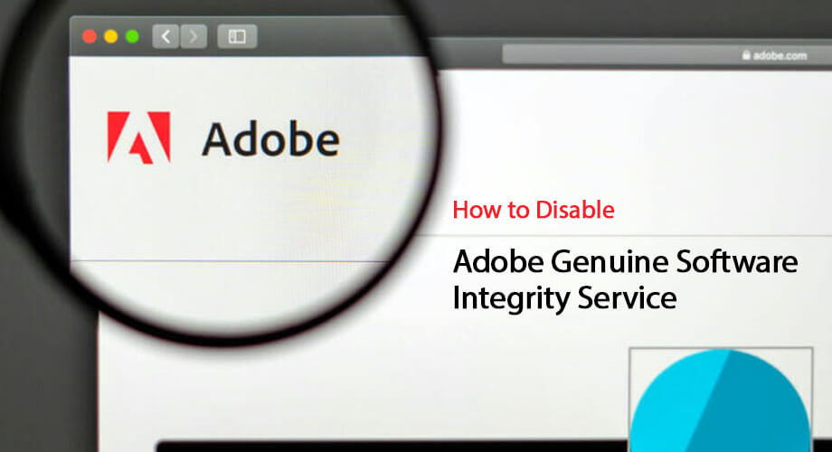 How to Get Rid of Adobe Genuine Software Integrity Service